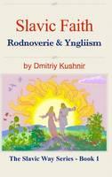 Slavic Faith by Dmitriy Kushnir