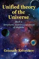 Unified Theory of the Universe. Book 2 by Gennady Kriveckov