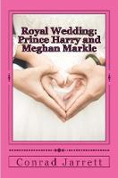 Royal Wedding Prince Harry and Meghan Markle by Conrad Jarrett