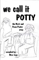 We Call It Potty The Mark and Dana Paster Story by Merv Inge