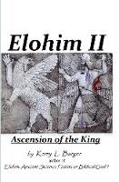 Elohim II Ascension of the King by Kerry L Barger