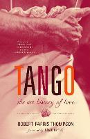 Tango The Art History of Love by Robert Farris Thompson