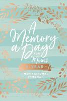 A Memory a Day for Moms A Five-Year Inspirational Journal by Thomas Nelson