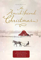An Amish Second Christmas by Beth Wiseman, Kathleen Fuller, Ruth Reid, Tricia Goyer
