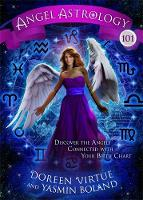 Angel Astrology 101 Discover the Angels Connected with Your Birth Chart by Doreen Virtue, Yasmin Boland