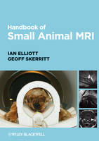 Handbook of Small Animal MRI by Ian Elliott, Geoff Skerritt