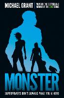 Monster The GONE series may be over, but it's not the end of the story by Michael Grant