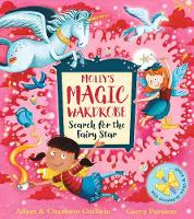 Molly's Magic Wardrobe: Search for the Fairy Star by Adam Guillain, Charlotte Guillain