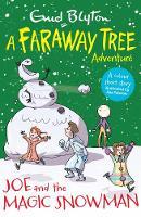 Joe and the Magic Snowman A Faraway Tree Adventure by Enid Blyton