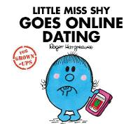 Little Miss Shy Goes Online Dating by Roger Hargreaves