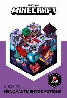 Minecraft Guide to Enchantments and Potions An official Minecraft book from Mojang by Mojang AB