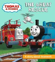 Thomas & Friends: The Great Rescue A Story About Teamwork by Egmont Publishing UK