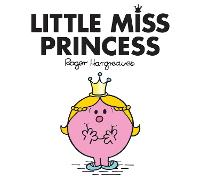 Little Miss Princess by Roger Hargreaves, Adam Hargreaves