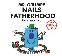 Mr. Grumpy Nails Fatherhood by Liz Bankes, Lizzie Daykin, Sarah Daykin, Roger Hargreaves