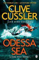 Odessa Sea Dirk Pitt #24 by Clive Cussler, Dirk Cussler