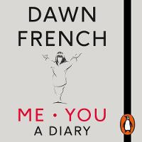 Me. You. A Diary by Dawn French