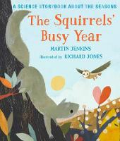The Squirrels' Busy Year A Science Storybook about the Seasons by Martin Jenkins
