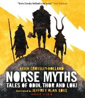 Norse Myths Tales of Odin, Thor and Loki by Kevin Crossley-Holland