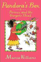 Pandora's Box and Perseus and the Gorgon's Head by Marcia Williams