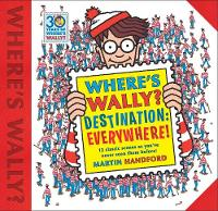Where's Wally? Destination: Everywhere! 12 classic scenes as you've never seen them before! by Martin Handford