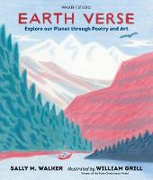 Earth Verse: Explore our Planet through Poetry and Art by Sally M. Walker