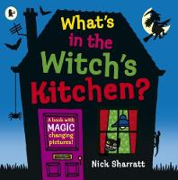 What's in the Witch's Kitchen? by Nick Sharratt