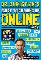 Dr Christian's Guide to Growing Up Online (Hashtag: Awkward) by Dr Christian Jessen