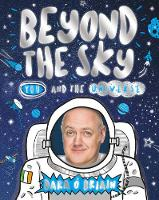 Beyond the Sky: You and the Universe by Dara O' Briain