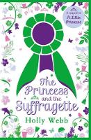 Princess and the Suffragette: Sequel to A Little Princess by olly Webb