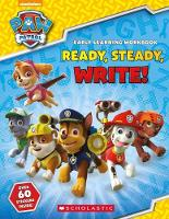 PAW Patrol: Ready, Steady, Write! by Scholastic