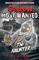 Goosebumps: Most Wanted: The Haunter by R.L. Stine