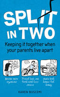 Split in Two Keeping It Together When Your Parents Live Apart by Karen Buscemi