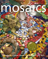 Mosaics by Elizabeth Joy Bell, Elizabeth Atkins-Hood