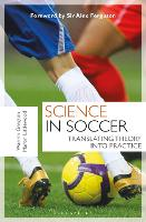 Science in Soccer Translating Theory into Practice by Warren Gregson, Martin Littlewood