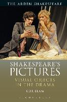 Shakespeare's Pictures Visual Objects in the Drama by Keir (University of Bologna, Italy) Elam