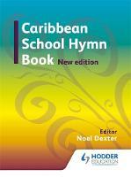 Caribbean Hymn Book New Edition by Noel G. Dexter