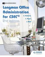 Longman Office Administration for CSEC 2nd Edition by Lynette Payne, Peter Reid, Sylma Finistere