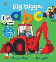 Awesome Engines: Big Digger ABC An Awesome A to Z of Vehicle Verse by Margaret Mayo