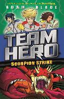 Team Hero: Scorpion Strike Series 2, Book 2 by Adam Blade