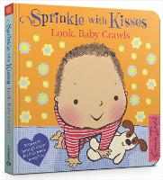 Sprinkle With Kisses: Look, Baby Crawls by Emma Dodd