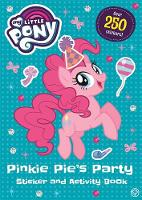 My Little Pony: Pinkie Pie's Party Sticker and Activity Book by My Little Pony
