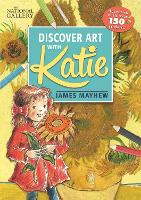 Katie: Discover Art with Katie A National Gallery Sticker Activity Book by James Mayhew, Colin Chester, Jane Evans