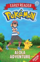The Official Pokemon Early Reader: Alola Adventure Book 1 by Pokemon