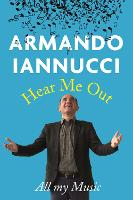 Hear Me Out by Armando Iannucci