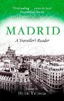 Madrid A Traveller's Reader by Hugh Thomas
