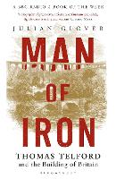 Man of Iron Thomas Telford and the Building of Britain by Julian Glover