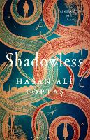 Shadowless by Hasan Ali Toptas