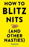 How to Blitz Nits and other Nasties by Mumsnet
