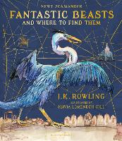 Fantastic Beasts and Where to Find Them Illustrated Edition by J. K. Rowling
