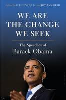 We Are the Change We Seek The Speeches of Barack Obama by E. J., Jr. Dionne, Joy-Ann Reid